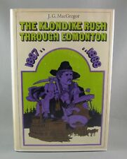 THE KLONDIKE RUSH THROUGH EDMONTON 1897-1898 (1970) 1st Ed. - by J.G. MacGregor