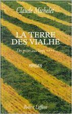 Claude Michelet - Des grives aux loups, tome 4 : La Terre des Vialhe - 1999 - Br
