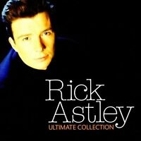 RICK ASTLEY Ultimate Collection CD NEW The Best Of Never Gonna Give You Up