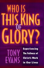 Who is This King of Glory!: Experiencing the Fulln
