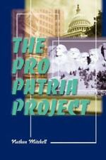 Pro Patria Project by Nathan S. Mitchell (2000, Paperback)