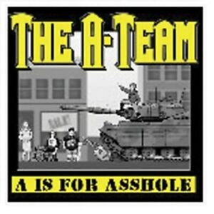 THE A-TEAM : A IS FOR ASSHOLE -   NEW & SEALED