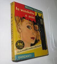 SERIE GIALLA GARZANTI n.34 - LA VENDETTA E' MIA (MICKEY SPILLANE)