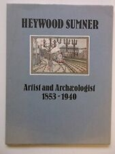 Heywood Sumner: Artist and Archaeologist 1853-1940 by Margot Coatts Book The