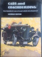 Cars & Coachbuilding One Hundred Years of Road Vehicle Development George Oliver
