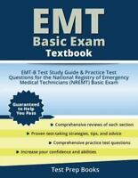 EMT Basic Exam Textbook: EMT-B Test Study Guide Book & Practice Test Questions f