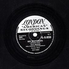 """RARER 1955  PAT BOONE 78 """" GEE WHITTACKERS / TAKE THE TIME """"  LONDON HLD 8233 E-"""