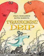 Julia Donaldson Story Book - TYRANNOSAURUS DRIP Story Book - NEW