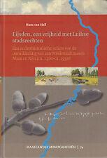 EIJSDEN, EEN VRIJHEID MET LUIKSE STADSRECHTEN - Hans van Hall