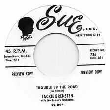 JACKIE BRENSTEN-TROUBLE UP THE ROAD/ IKE & TINAS-KING OF RHYTHM- PRANCING SUE RI