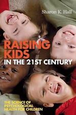 Raising Kids in the 21st Century: The Science of Psychological Health-ExLibrary