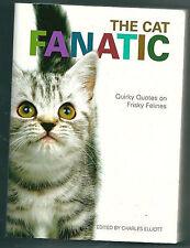 The Cat Fanatic, edited by Charles Elliott. In Stock in Australia