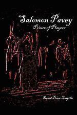 Salomon Pavey - Prince of Players by David Drew-Smythe (2011, Paperback)