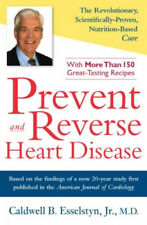 Prevent and Reverse Heart Disease: The Revolutionary, Scientifically Proven,