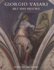 Giorgio Vasari : Art and History by Patricia Lee Rubin (1995, Hardcover)