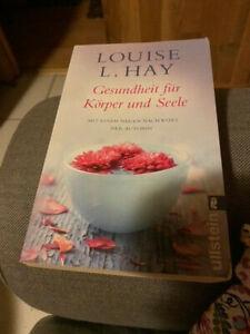 Louise L.Hay : Gesundheit für Körper und Seele .,