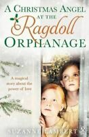 A Christmas Angel at the Ragdoll Orphanage, Lambert, Suzanne, Very Good, Paperba