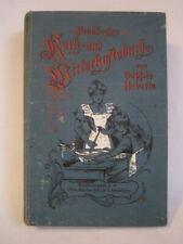 Praktisches  Koch- und Wirtschaftsbuch Sophie Roberts 1900 antikes Kochbuch