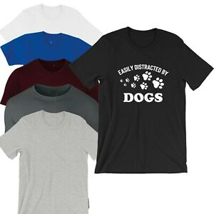 Easily Distracted by Dogs Funny Dogs Lover Tshirt Tee Gift for Ladies Unisex Top