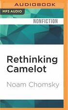 Rethinking Camelot : JFK, the Vietnam War, and U. S. Political Culture by...