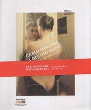 Carlo Mollino. A occhio nudo: l'opera fotografica 1934-1973. SL*