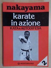 Nakayama Karate in azione - Kata e autodifesa, ediz. Mediterranee