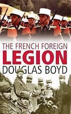 Douglas Boyd : The French Foreign Legion
