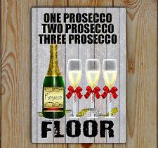 Prosecco | Funny wine sign | one prosecco two prosecco three prosecco floor