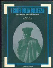 Antonio Ghirelli, I golfi della bellezza nelle immagini degli Archivi Alinari  R
