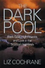 The Dark Pool: Black Gold, High Finance, and Love in the Scottish Highlands (Pap