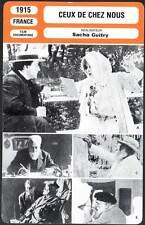 FICHE CINEMA : CEUX DE CHEZ NOUS - Bernhardt,Guitry 1915 - Those of Our Land
