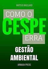 Teste-A-Prova: Como o Cespe Erra: Gestão Ambiental by Mateus Maellard (2015,...