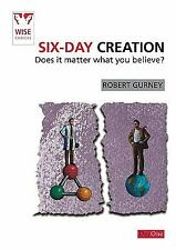 Six-Day Creation : Does It Matter What You Believe? by Gurney, Robert J. M.