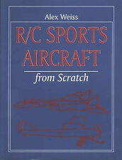 R/C Sports Aircraft from Scratch (Remote Control Handbook), Weiss, Alex, New Boo