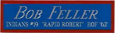 BOB FELLER INDIANS NAMEPLATE FO AUTOGRAPHED SIGNED Baseball-BAT-JERSEY-PHOTO-CAP