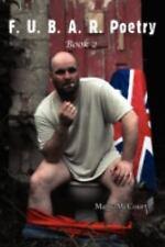F U B a R Poetry : Book 2 by Matty McCourt (2008, Paperback)