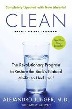 Clean : The Revolutionary Program to Restore the Body's Natural Ability to...