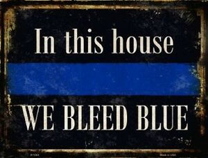 IN THIS HOUSE WE BLEED BLUE POLICE OFFICER METAL DECORATIVE PARKING SIGN