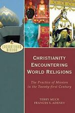 Christianity Encountering World Religions: The Practice of Mission in the Twenty