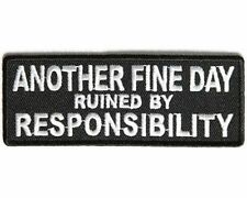 Another Fine Day Ruined By Responsibility MC Club NEW Biker Vest Patch PAT-3438