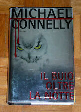 """Michael Connelly  """"IL BUIO OLTRE LA NOTTE""""  Piemme 1ªEd. (copertina rigida)"""