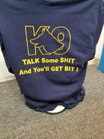 Talk Some Sh*t K-9 Shirt, K9 Shirt, K-9 Police,     XL