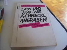 LIBRO LASS UNS MAL'NE SCHNECKE ANGRABEN MULLER THURAU ECON 1984