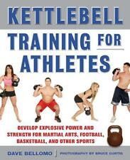 Kettlebell Training for Athletes: Develop Explosive Power and Strength for Marti