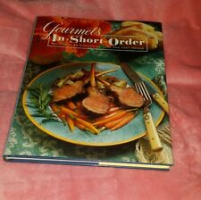 Gourmet's in Short Order : Two Hundred-Fifty Fabulous Recipes in under...