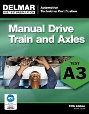 Manual Drive Train and Axles, Test A3 by Delmar Learning Staff (2011, Paperback)