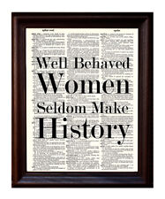 Well Behaved Women - Dictionary Art Print Printed On Authentic Vintage