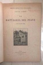 LA BATTAGLIA DEL PIAVE REGIO ESERCITO ITALIANO (18-23 GIUGNO 1918) 1920