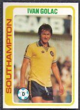 TOPPS-FOOTBALL (PALE BLUE BACK 1979)-#181- SOUTHAMPTON - IVAN GOLAC