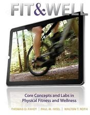 Fit & Well 10th Edition by Thomas D. Fahey, Paul M. Insel, and Walton T. Roth